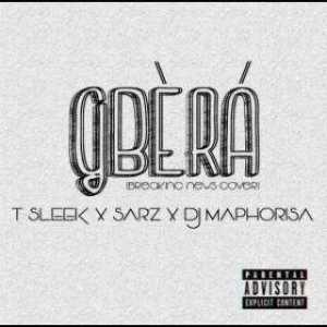 Sarz - Gbera ft. DJ Maphorisa & T Sleek